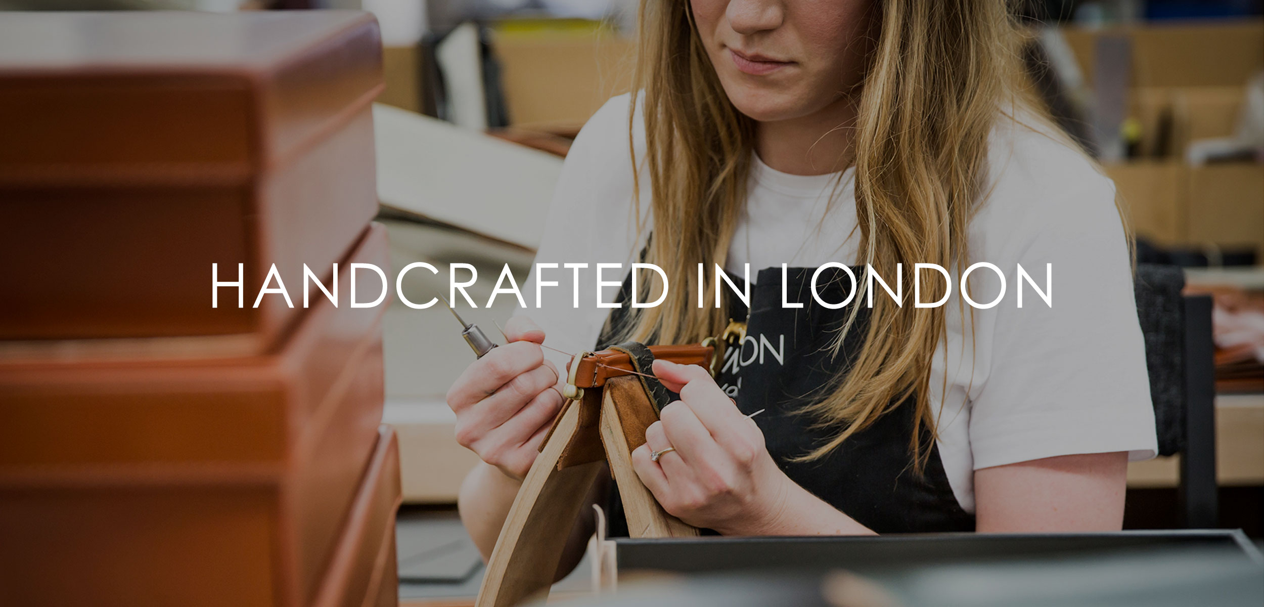 HANDCRAFTED IN LONDON
